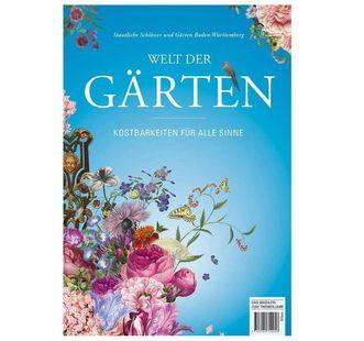 """Titel des Magazins """"Welt der Gärten – Kostbarkeiten für alle Sinne"""""""
