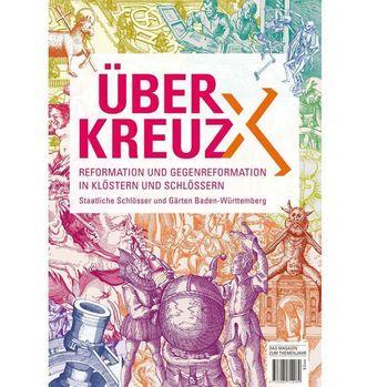 """Das Magazin zum Themenjahr 2017 """"Über Kreuz""""; Gestaltung: Staatsanzeiger für Baden-Württemberg, JUNG:Kommunikation GmbH"""