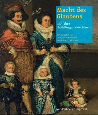 """Titel der Publikation """"Macht des Glaubens – 450 Jahre Heidelberger Katechismus""""; Gestaltung: Verlag Vandenhoeck & Ruprecht"""