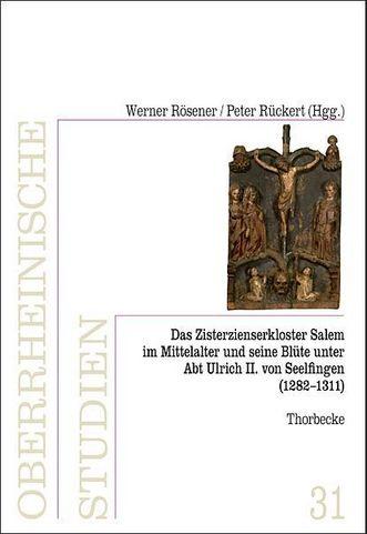 """Titel der Publikation """"Das Zisterzienserkloster in Salem und seine Blüte unter Abt Ulrich II. von Seelfingen (1282–1311)""""; Gestaltung: Thorbecke Verlag"""