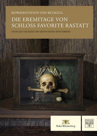 """Titel der Begleitpublikation zur Ausstellung """"Repräsentation und Rückzug. Die Eremitage von Schloss Favorite Rastatt"""""""