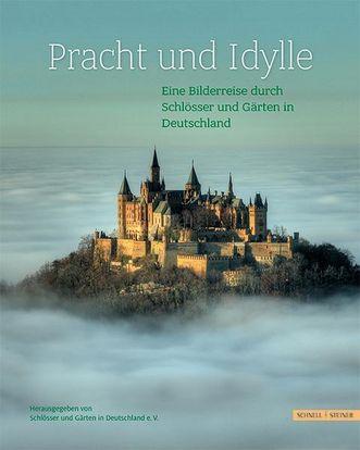 """Titel der Publikation """"Pracht und Idylle: Eine Bilderreise durch Schlösser und Gärten in Deutschland""""; Gestaltung; Verlag Schnell & Steiner"""