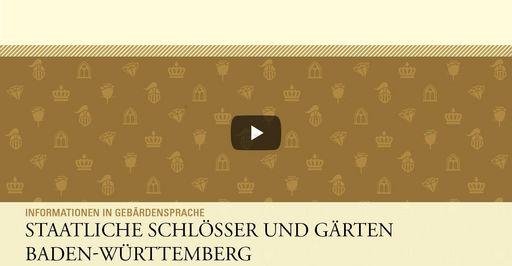 """Startbildschirm des Filmes """"Die Staatlichen Schlösser und Gärten Baden-Württemberg: Informationen in Gebärdensprache"""""""