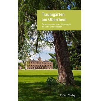 """Titel des Reiseführers """"Traumgärten am Oberrhein""""; Gestaltung: T.Götz Verlag"""