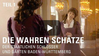"""Startbildschirm des Filmes """"Die wahren Schätze der Staatlichen Schlösser und Gärten Baden-Württemberg"""", Teil 1"""