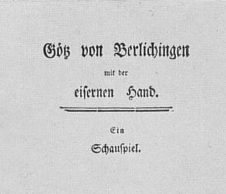 "Title page of the play ""Götz von Berlichingen,"" by Wolfgang von Goethe, 1773. Image: Wikipedia, in the public domain"
