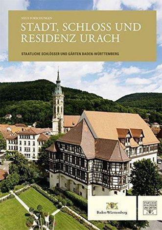 """Titel der Publikation """"Neue Forschungen. Stadt, Schloss und Residenz Urach""""; Gestaltung: Gestaltung: Staatliche Schlösser und Gärten Baden-Württemberg, JUNG:Kommunikation GmbH"""