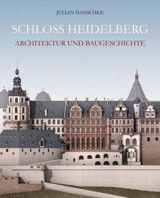 """Titel der Publikation """"Schloss Heidelberg. Architektur und Baugeschichte.""""; Gestaltung: Julian Hanschke"""